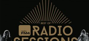 Neues Album Best of FM4 Radio Sessions: Musik-Genuss pur